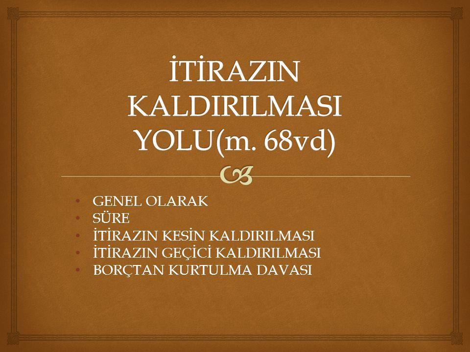 İTİRAZIN KALDIRILMASI YOLU(m. 68vd)