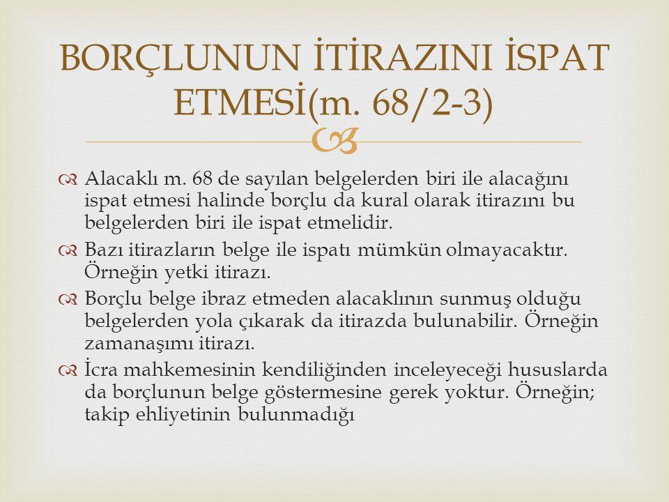 BORÇLUNUN İTİRAZINI İSPAT ETMESİ(m. 68/2-3)