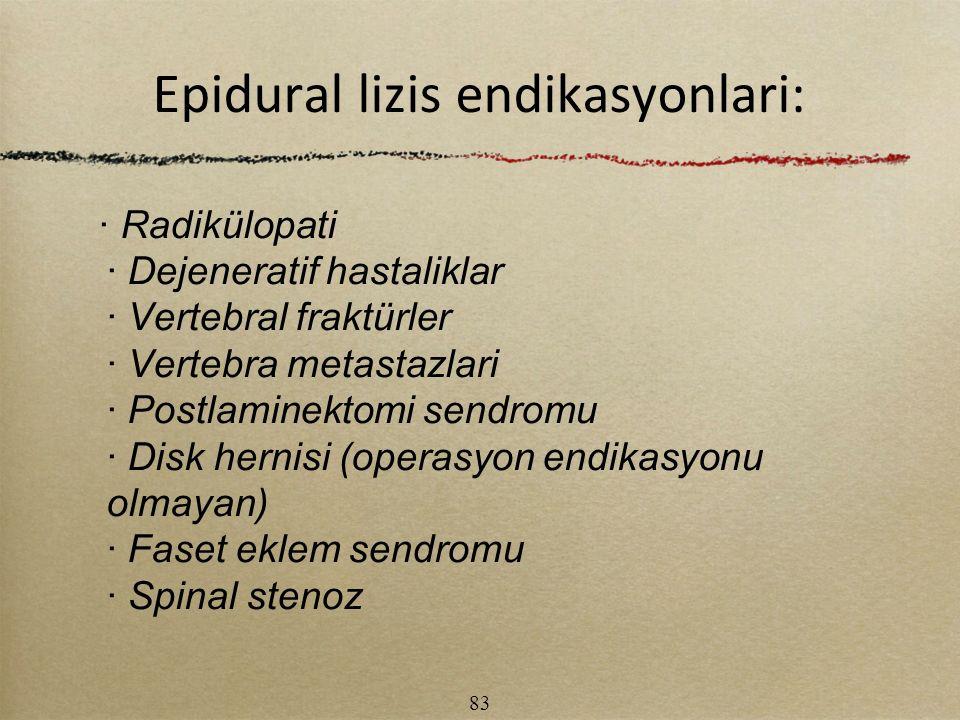 Epidural lizis endikasyonlari: