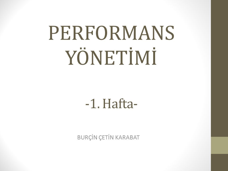 PERFORMANS YÖNETİMİ -1. Hafta-