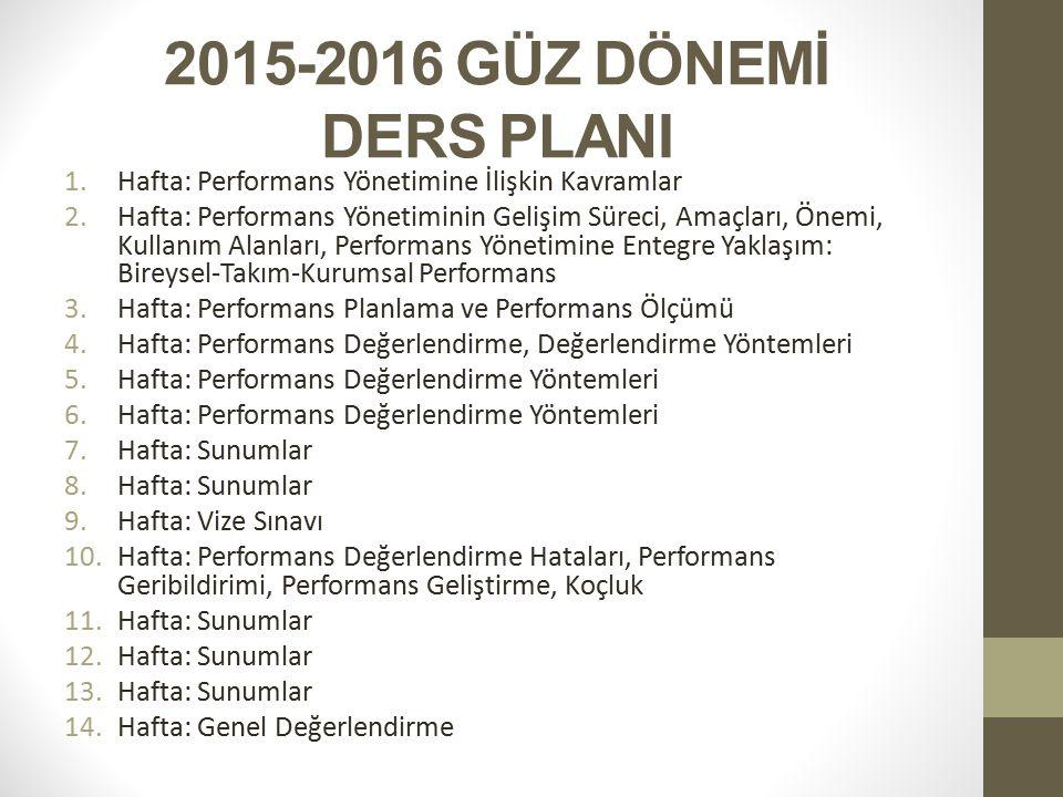 2015-2016 GÜZ DÖNEMİ DERS PLANI Hafta: Performans Yönetimine İlişkin Kavramlar.