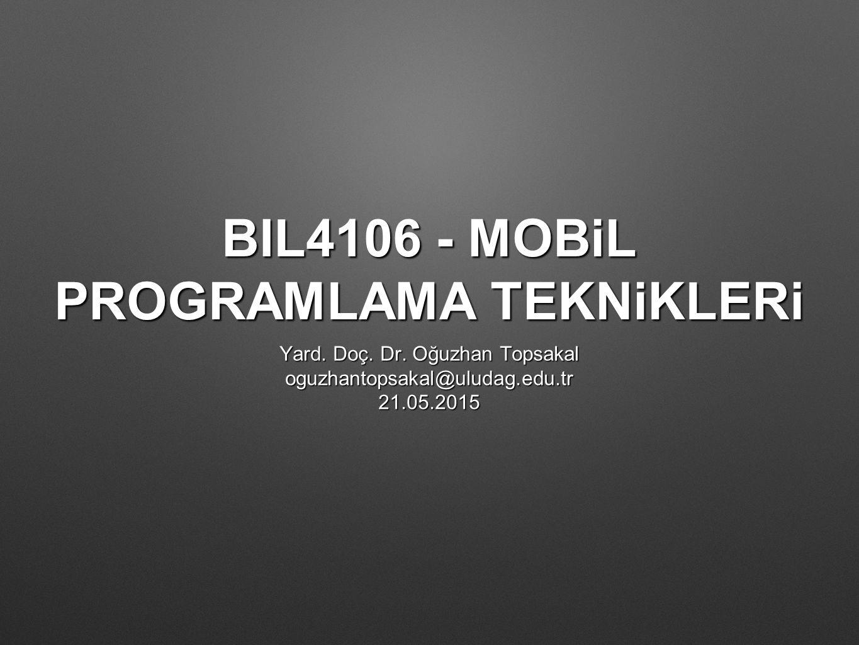 BIL4106 - MOBiL PROGRAMLAMA TEKNiKLERi