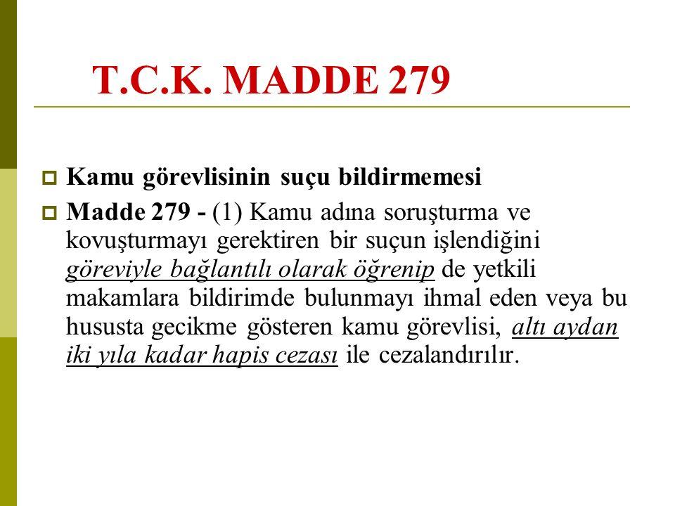 T.C.K. MADDE 279 Kamu görevlisinin suçu bildirmemesi