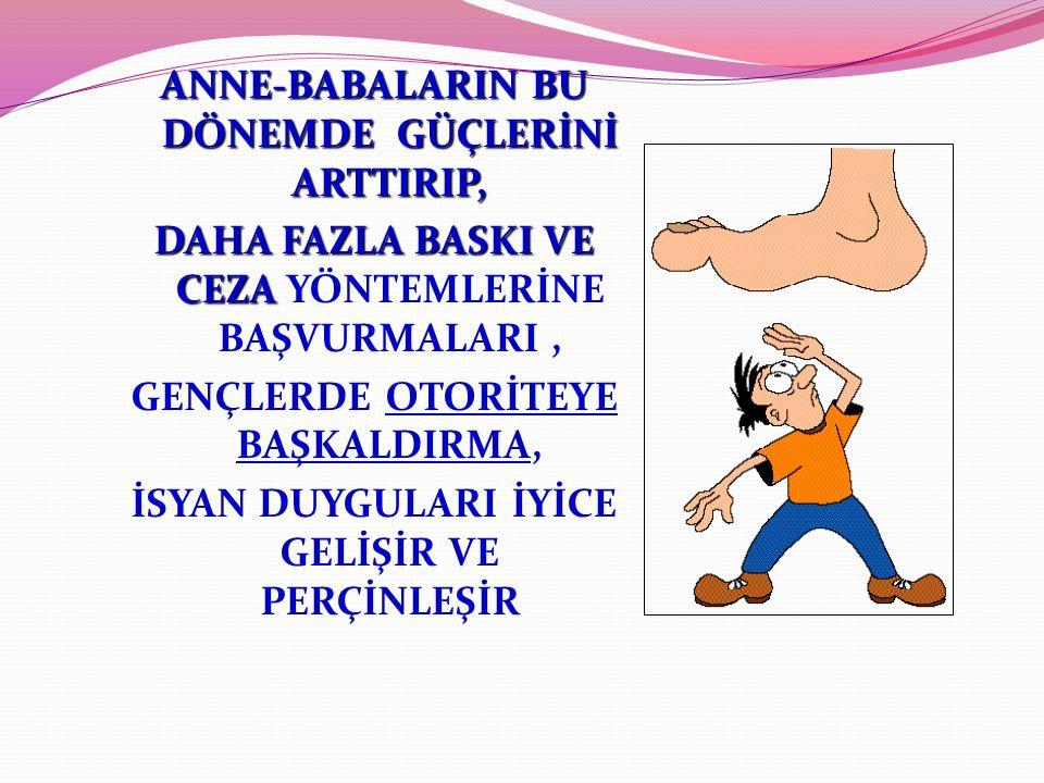 ANNE-BABALARIN BU DÖNEMDE GÜÇLERİNİ ARTTIRIP,