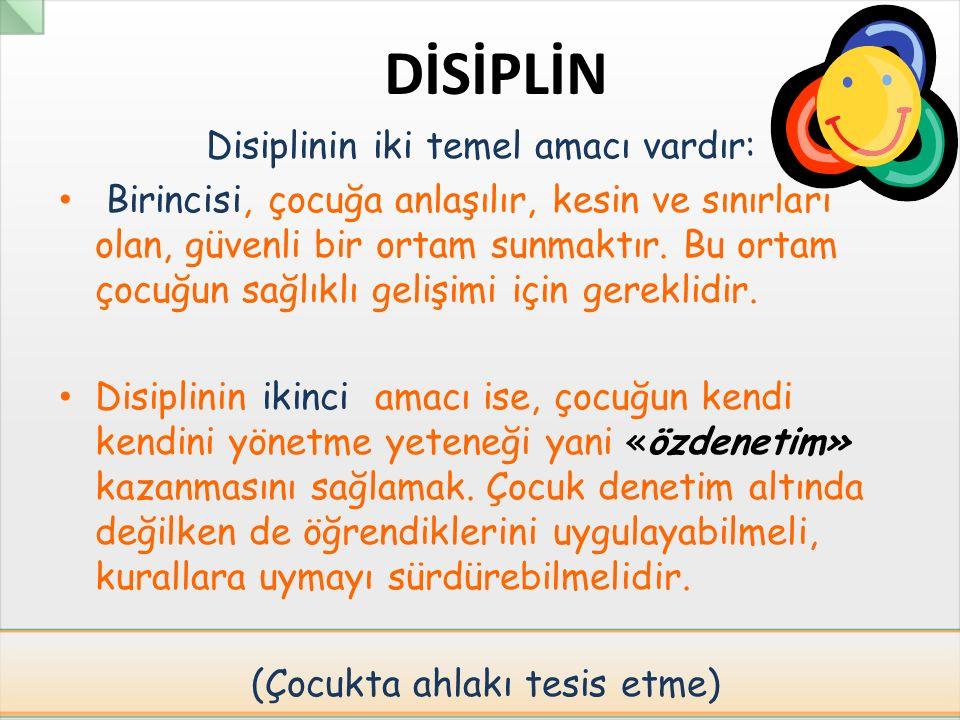 Disiplinin iki temel amacı vardır: