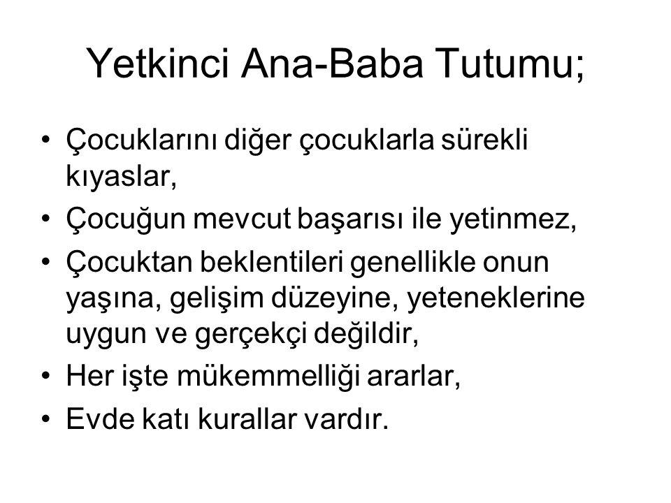Yetkinci Ana-Baba Tutumu;