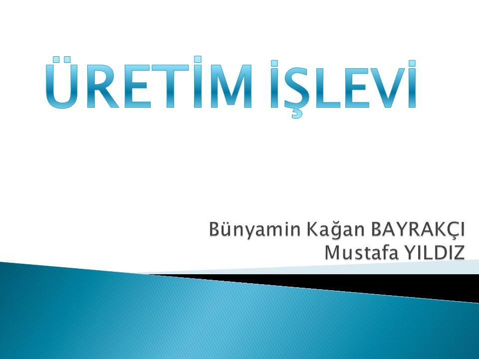 Bünyamin Kağan BAYRAKÇI Mustafa YILDIZ