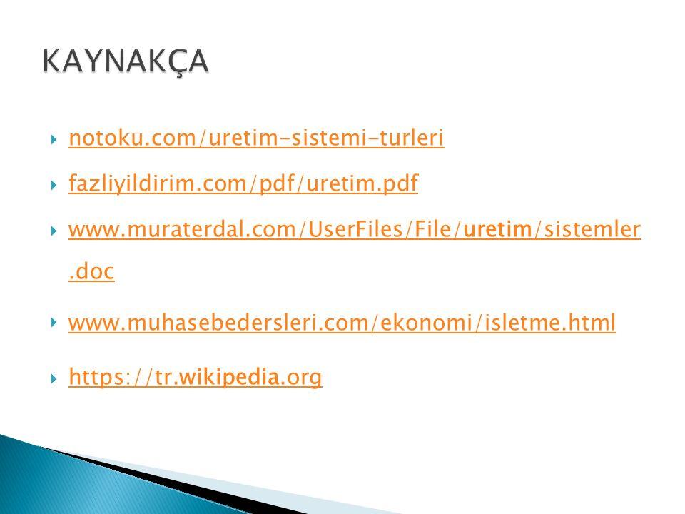 KAYNAKÇA notoku.com/uretim-sistemi-turleri