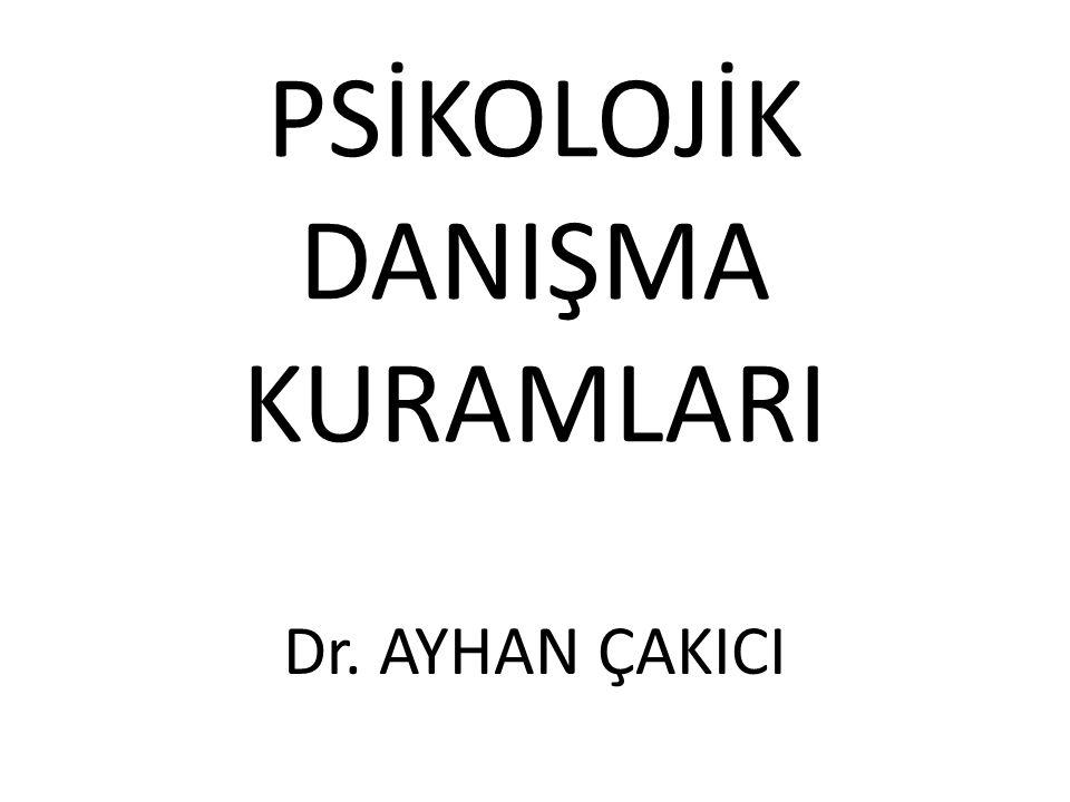 PSİKOLOJİK DANIŞMA KURAMLARI