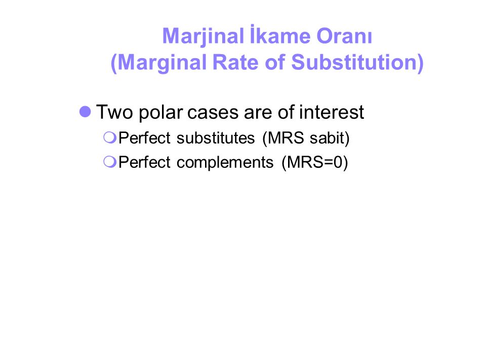 Marjinal İkame Oranı (Marginal Rate of Substitution)