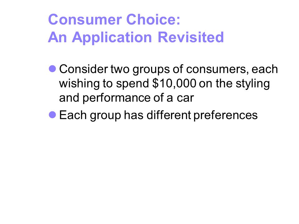 Consumer Choice: An Application Revisited