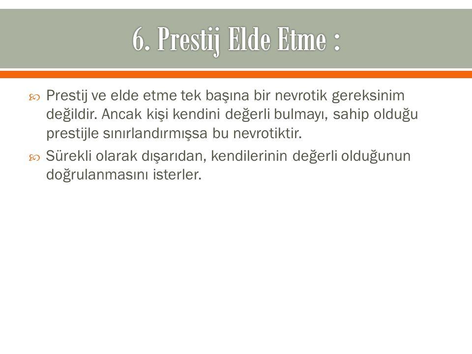 6. Prestij Elde Etme :