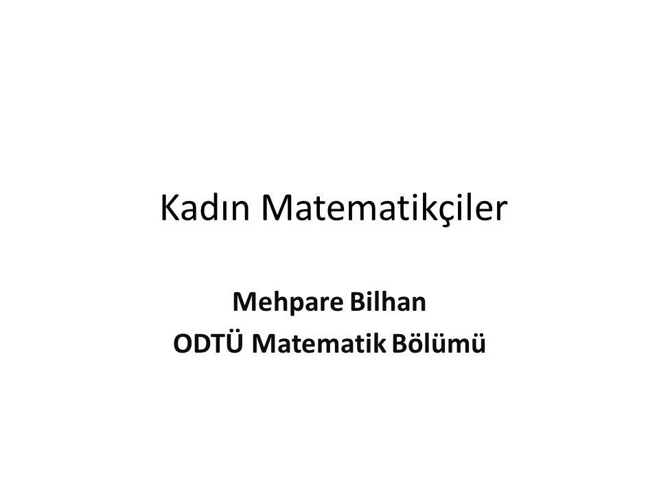 Mehpare Bilhan ODTÜ Matematik Bölümü