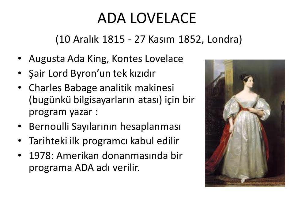 ADA LOVELACE (10 Aralık 1815 - 27 Kasım 1852, Londra)