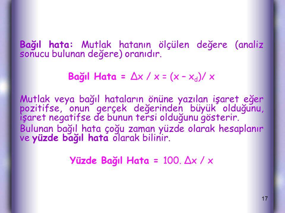 Bağıl Hata = Δx / x = (x – xd)/ x