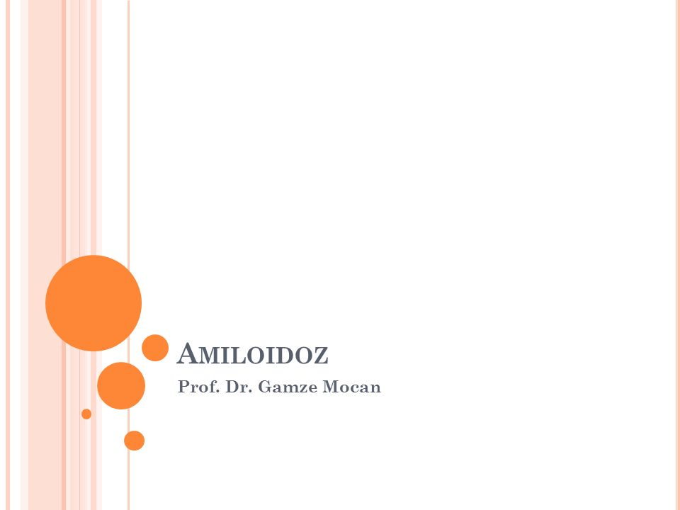 Amiloidoz Prof. Dr. Gamze Mocan