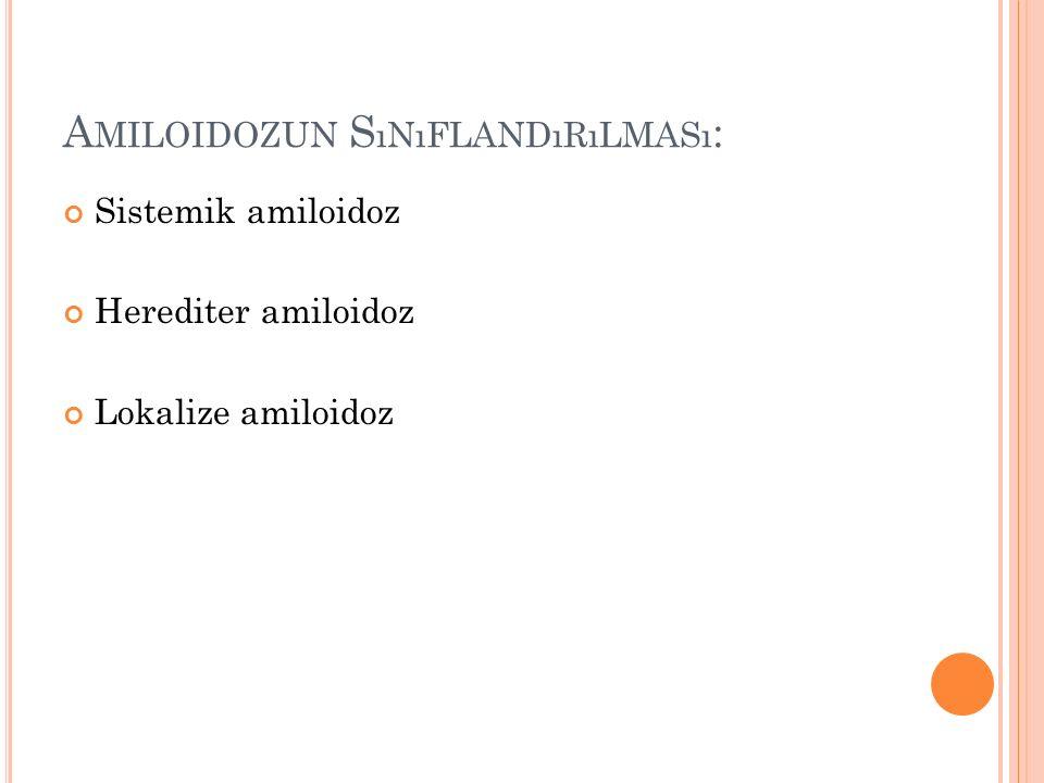 Amiloidozun Sınıflandırılması:
