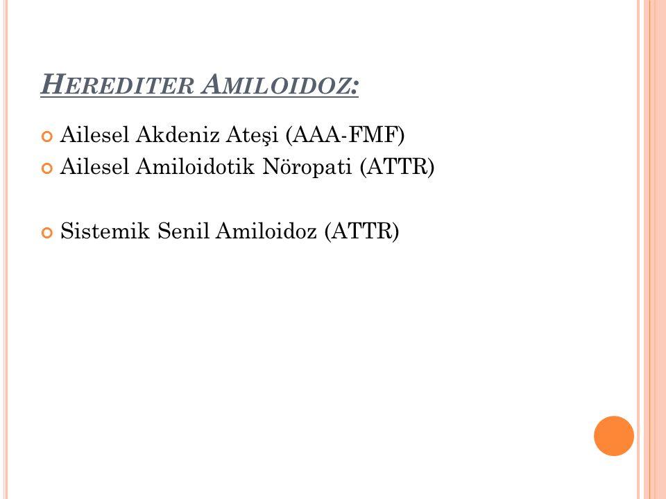 Herediter Amiloidoz: Ailesel Akdeniz Ateşi (AAA-FMF)