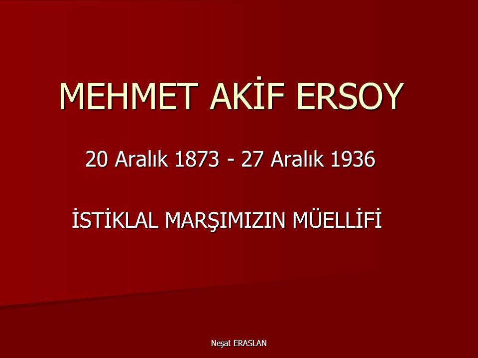20 Aralık 1873 - 27 Aralık 1936 İSTİKLAL MARŞIMIZIN MÜELLİFİ