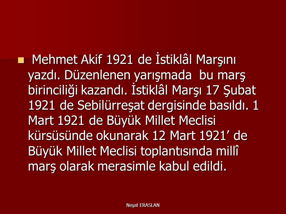 Mehmet Akif 1921 de İstiklâl Marşını yazdı