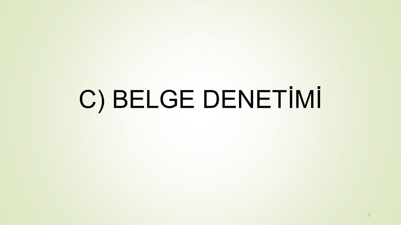 C) BELGE DENETİMİ