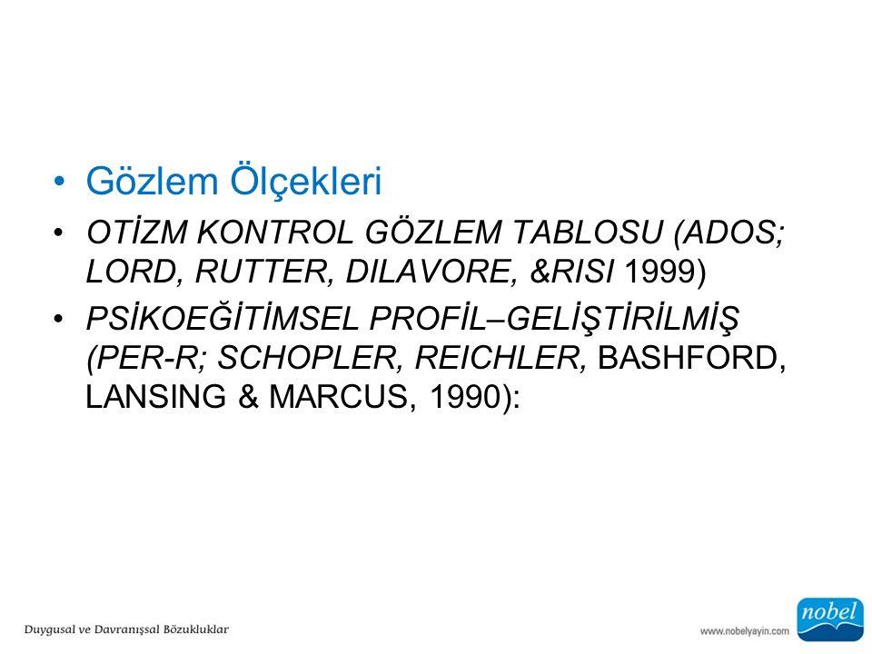 Gözlem Ölçekleri OTİZM KONTROL GÖZLEM TABLOSU (ADOS; LORD, RUTTER, DILAVORE, &RISI 1999)