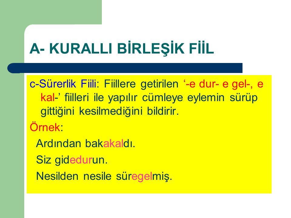 A- KURALLI BİRLEŞİK FİİL