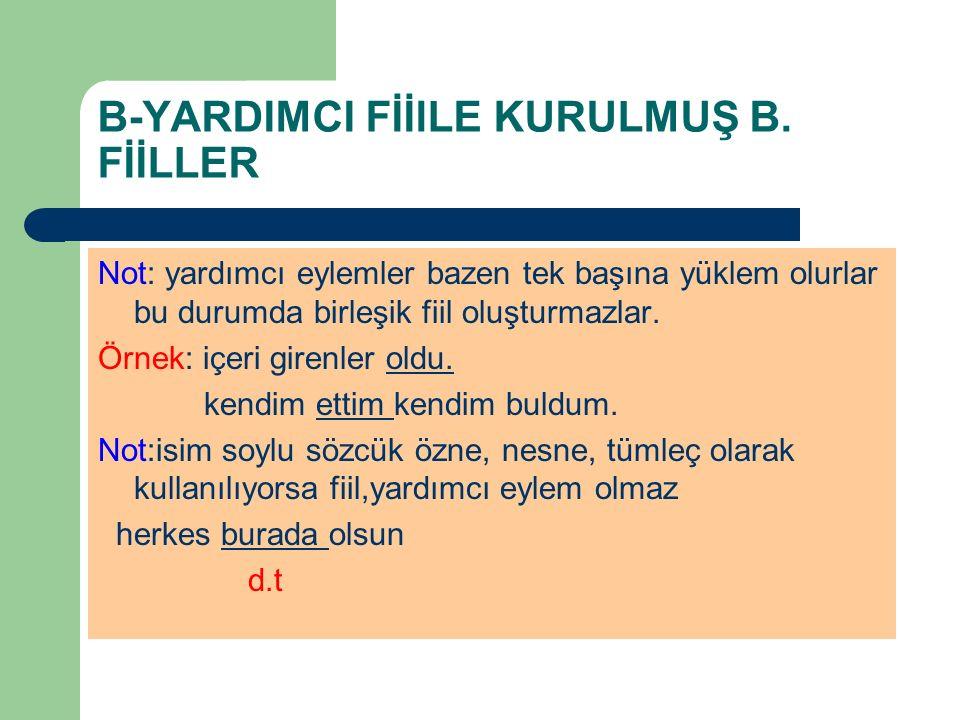 B-YARDIMCI FİİlLE KURULMUŞ B. FİİLLER