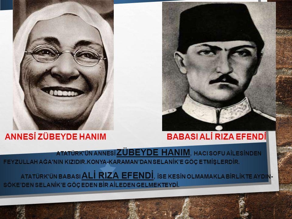 ANNESİ ZÜBEYDE HANIM BABASI ALİ RIZA EFENDİ
