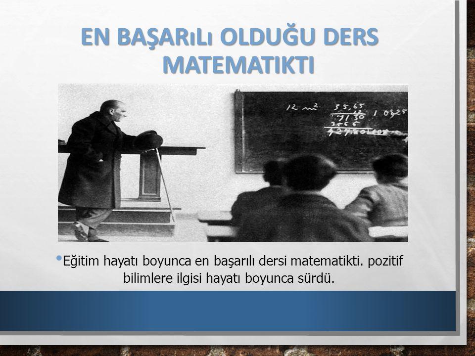 En başarılı olduğu ders matematikti