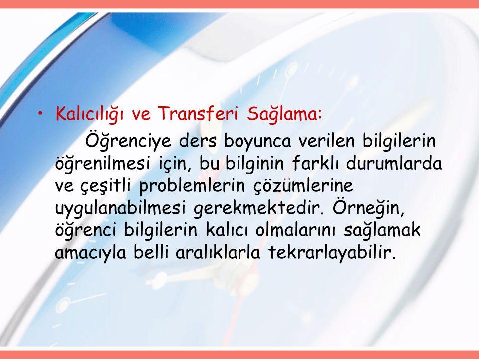 Kalıcılığı ve Transferi Sağlama: