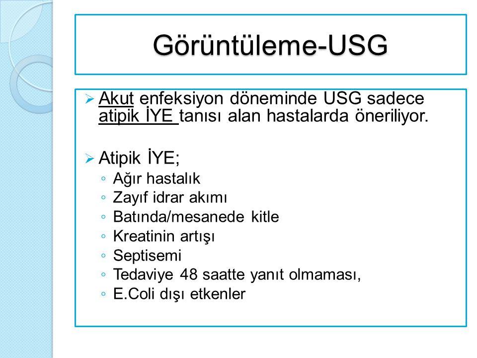 Görüntüleme-USG Akut enfeksiyon döneminde USG sadece atipik İYE tanısı alan hastalarda öneriliyor.