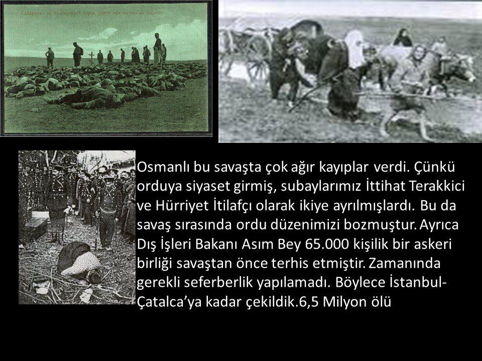 Osmanlı bu savaşta çok ağır kayıplar verdi
