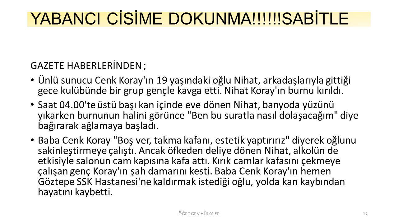 YABANCI CİSİME DOKUNMA!!!!!!SABİTLE