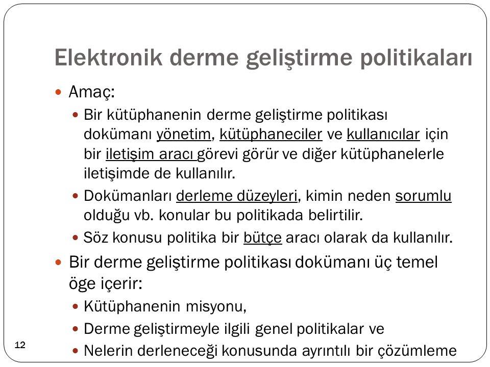 Elektronik derme geliştirme politikaları
