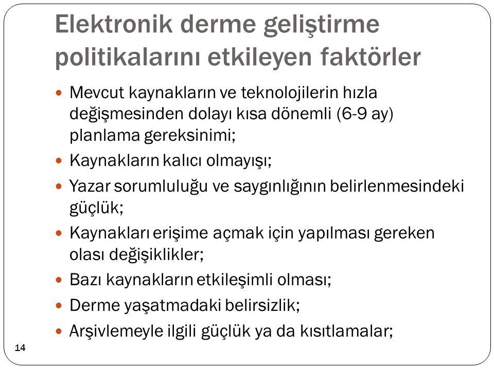 Elektronik derme geliştirme politikalarını etkileyen faktörler