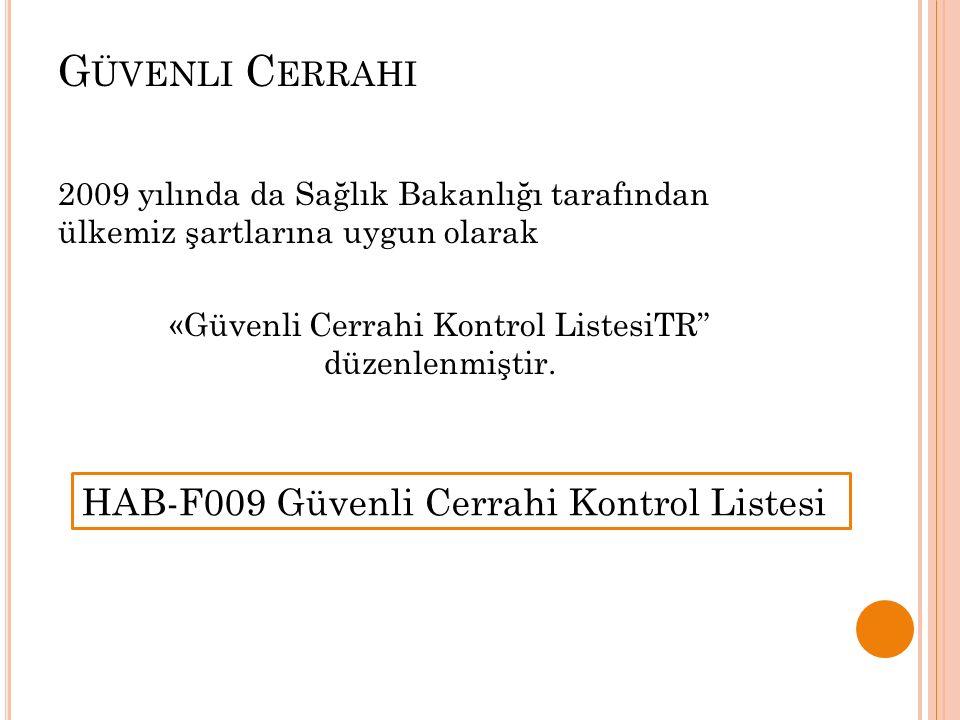 «Güvenli Cerrahi Kontrol ListesiTR düzenlenmiştir.