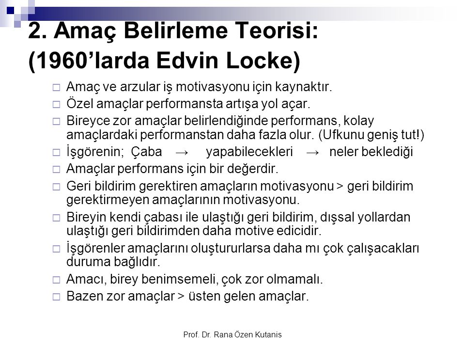 2. Amaç Belirleme Teorisi: (1960'larda Edvin Locke)