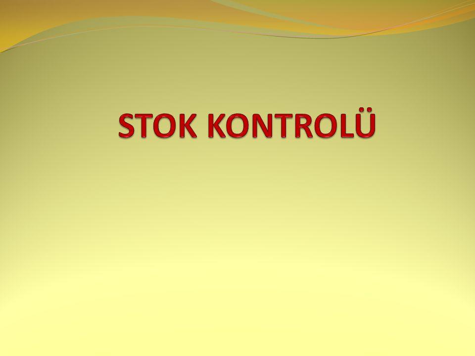 STOK KONTROLÜ