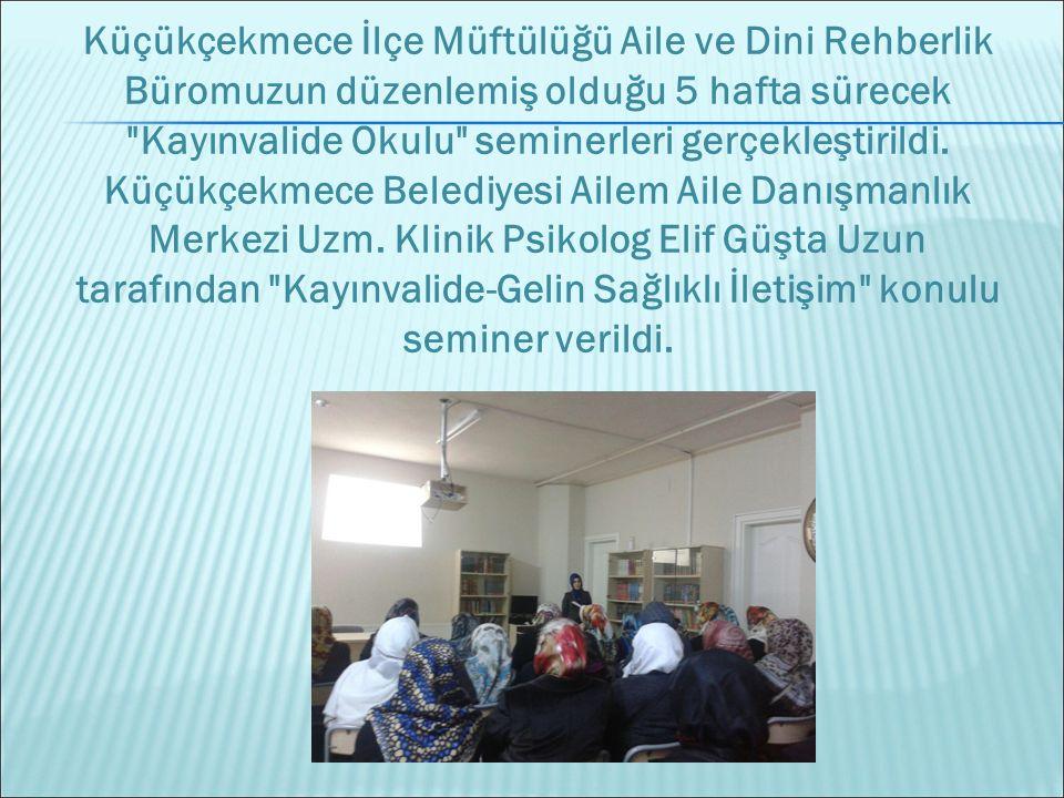 Kayınvalide Okulu seminerleri gerçekleştirildi.