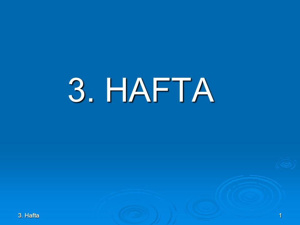 3. HAFTA 3. Hafta