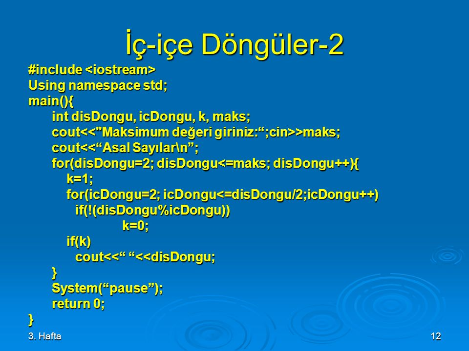 İç-içe Döngüler-2 #include <iostream> Using namespace std;