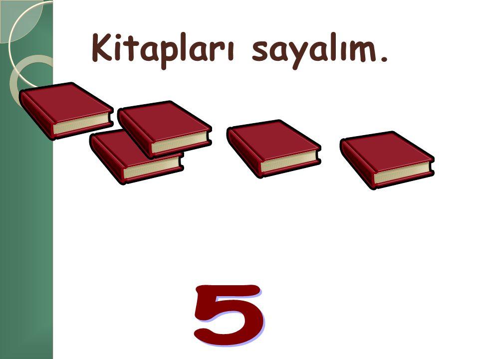 Kitapları sayalım. 5
