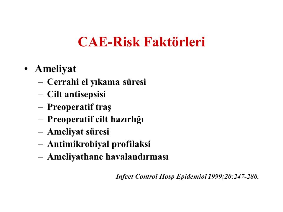 CAE-Risk Faktörleri Ameliyat Cerrahi el yıkama süresi Cilt antisepsisi