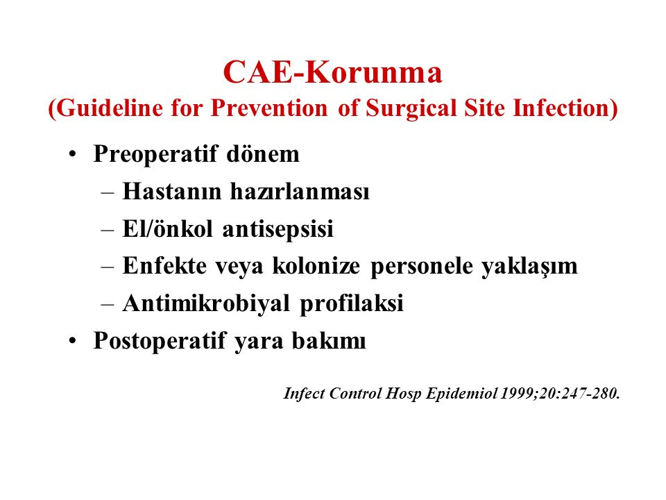 CAE-Korunma (Guideline for Prevention of Surgical Site Infection)