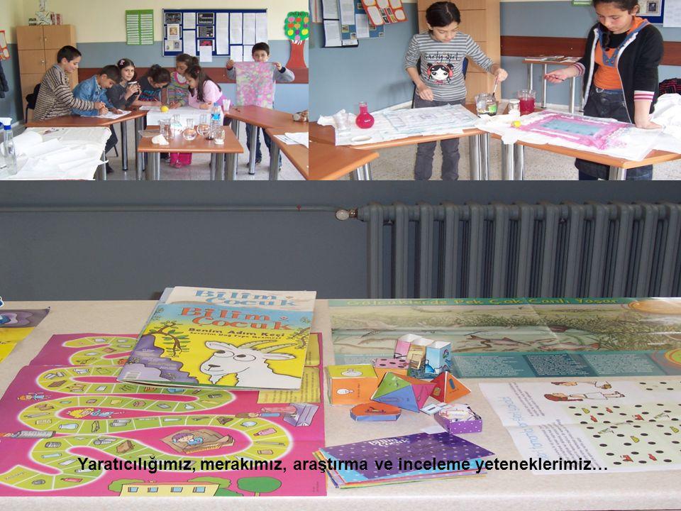 Yaratıcılığımız, merakımız, araştırma ve inceleme yeteneklerimiz…
