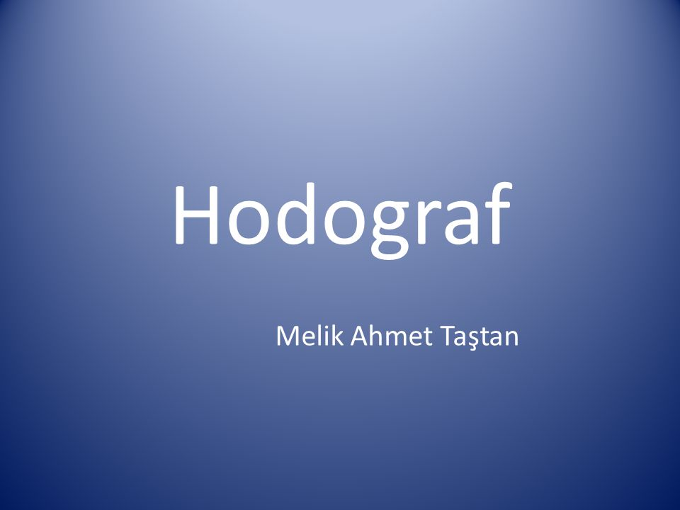 Hodograf Melik Ahmet Taştan