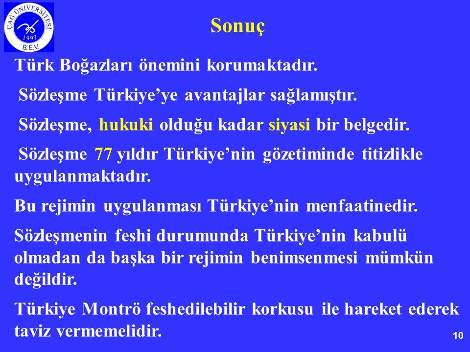 Sonuç Türk Boğazları önemini korumaktadır.