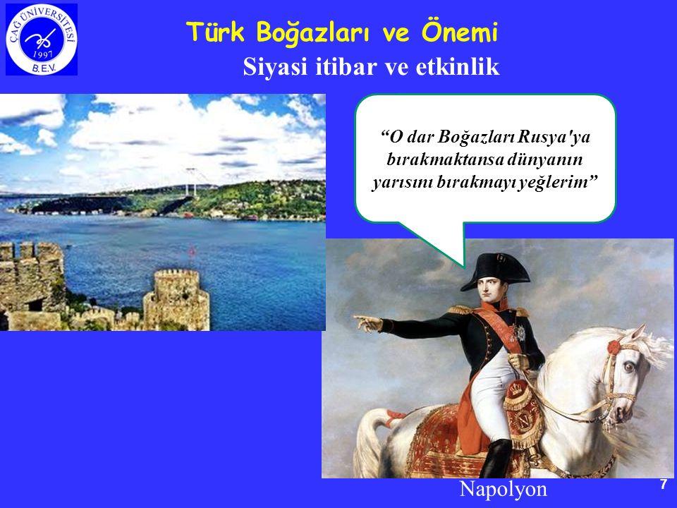 Türk Boğazları ve Önemi Siyasi itibar ve etkinlik