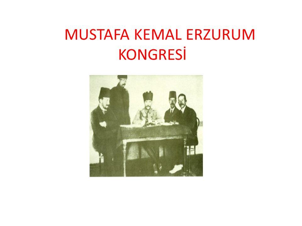 MUSTAFA KEMAL ERZURUM KONGRESİ